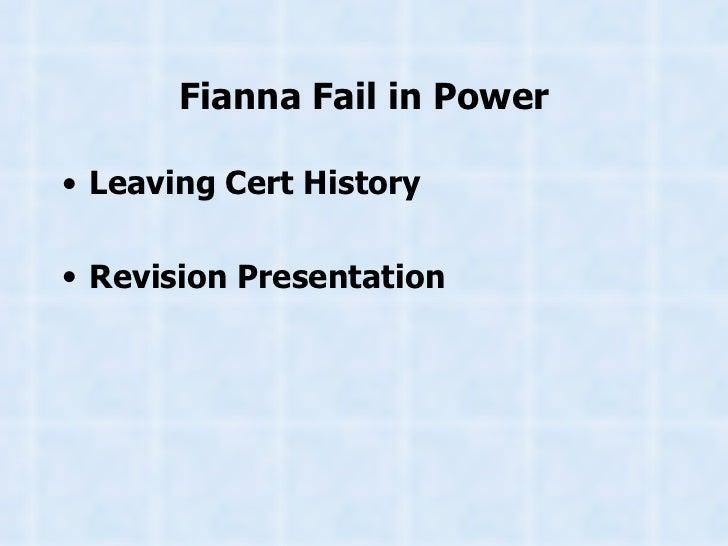 Fianna Fail in Power <ul><li>Leaving Cert History </li></ul><ul><li>Revision Presentation </li></ul>