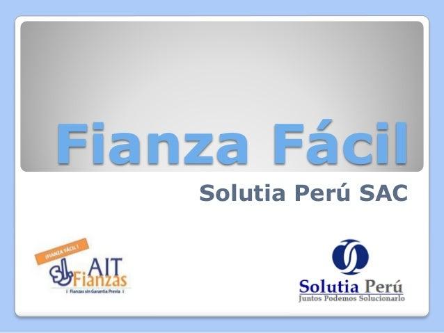 Fianza Fácil Solutia Perú SAC