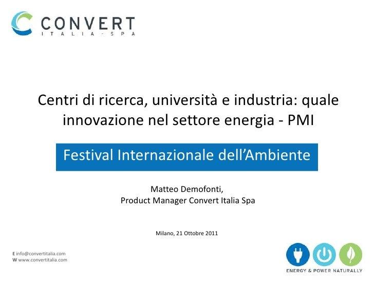 Centri di ricerca, università e industria: quale              innovazione nel settore energia - PMI                      F...