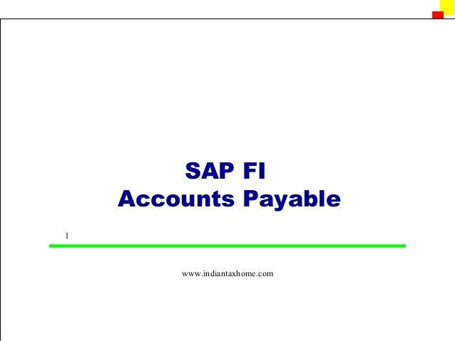 SAP FI    Accounts Payable1        www.indiantaxhome.com
