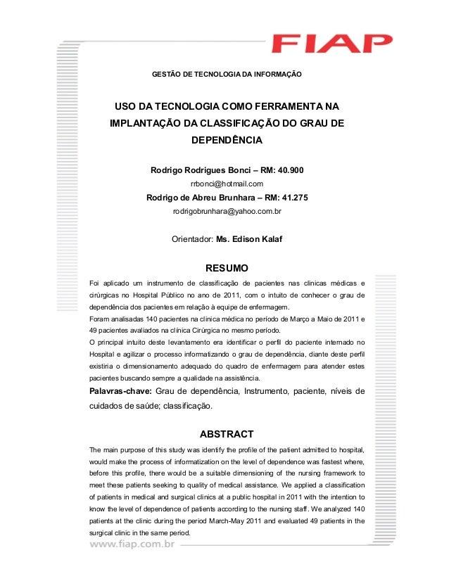 GESTÃO DE TECNOLOGIA DA INFORMAÇÃO USO DA TECNOLOGIA COMO FERRAMENTA NA IMPLANTAÇÃO DA CLASSIFICAÇÃO DO GRAU DE DEPENDÊNCI...
