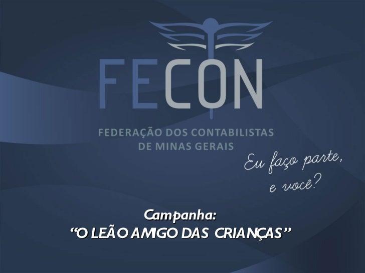 """Campanha:""""O LEÃO AMIGO DAS CRIANÇAS"""""""