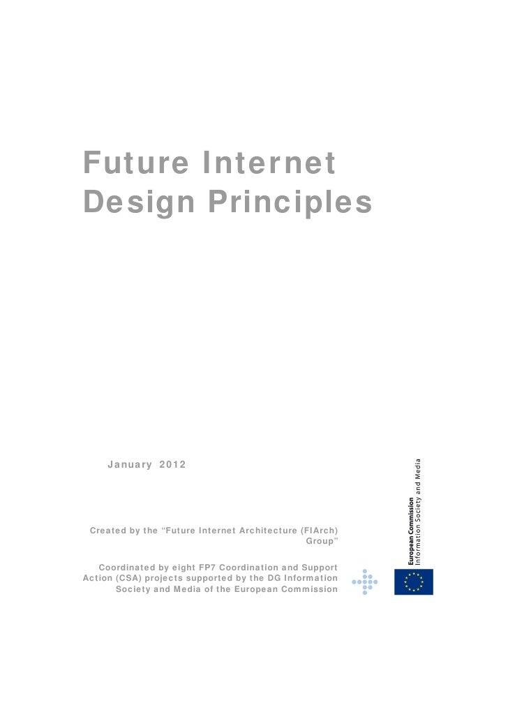 "Future InternetDesign Principles     January 2012 Created by the ""Future Internet Architecture (FIArch)                   ..."