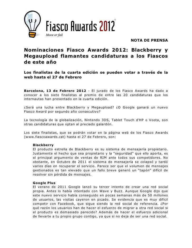 NOTA DE PRENSANominaciones Fiasco Awards 2012: Blackberry yMegaupload flamantes candidaturas a los Fiascosde este añoLos f...