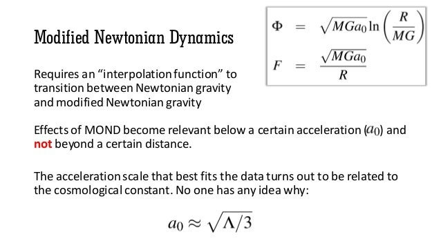 """Modified Newtonian Dynamics Requires an """"interpolation function"""" to transition between Newtonian gravity and modified Newt..."""