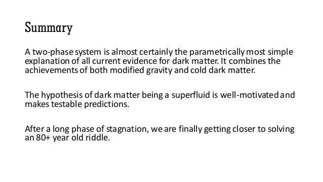 Summary A two-phase system is almost certainly the parametrically most simple explanation of all current evidence for dark...