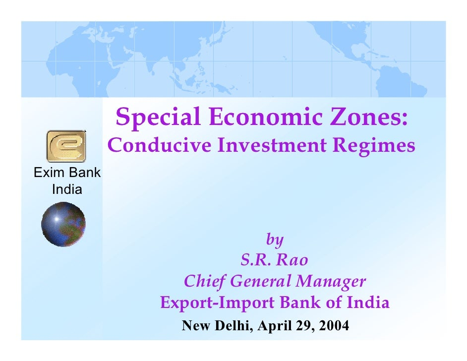 Special Economic Zones:             Conducive Investment Regimes Exim Bank    India                                 by    ...
