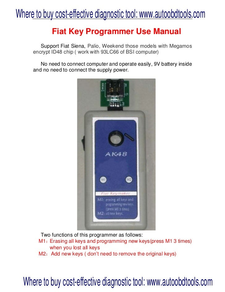 Where to buy cost-effective diagnostic tool: www.autoobdtools.com             Fiat Key Programmer Use Manual        Suppor...