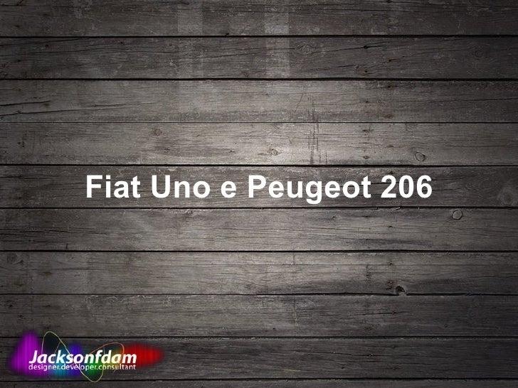 Fiat Uno e Peugeot 206