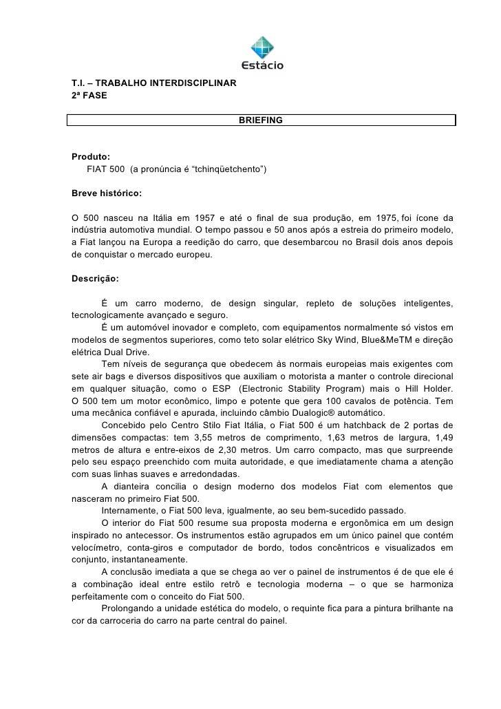 T.I. – TRABALHO INTERDISCIPLINAR 2ª FASE                                          BRIEFING   Produto:    FIAT 500 (a pronú...
