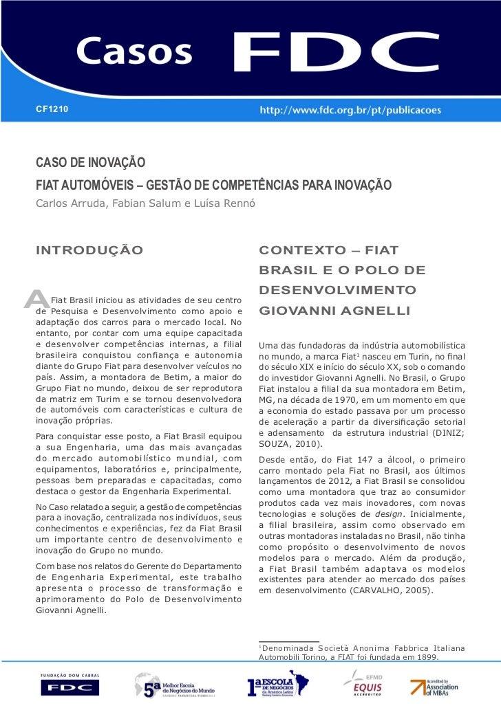 CF1210Caso de InovaçãoFIAT AUTOMÓVEIS – Gestão de Competências para InovaçãoCarlos Arruda, Fabian Salum e Luísa RennóIntro...