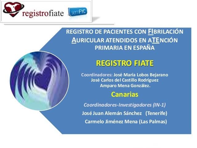 José María Lobos Bejarano José Carlos del Castillo Rodríguez Amparo Mena González Grupo Cardiovascular REGISTRO DE PACIENT...