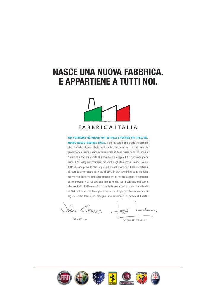 NASCE UNA NUOVA FABBRICA.  E APPARTIENE A TUTTI NOI.        PER COSTRUIRE PIÙ VEICOLI FIAT IN ITALIA E PORTARE PIÙ ITALIA ...