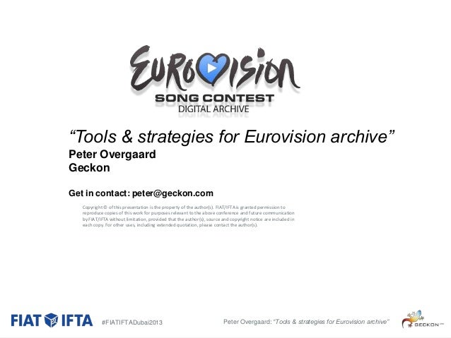 """""""Tools & strategies for Eurovision archive"""" Peter Overgaard Geckon Get in contact: peter@geckon.com Copyright © of this pr..."""
