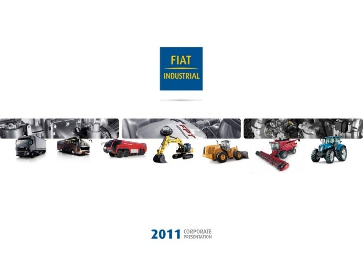 FIAT INDUSTRIAL Shaping the futureTHE SECTORS Taking pride in their know-howGLOBAL PRESENCE Working togetherINNOVATION AND...