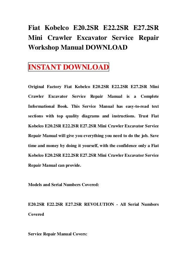Fiat Kobelco E20.2SR E22.2SR E27.2SRMini Crawler Excavator Service RepairWorkshop Manual DOWNLOADINSTANT DOWNLOADOriginal ...