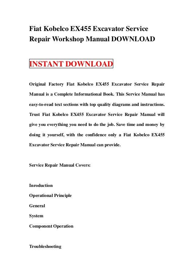 Fiat Kobelco EX455 Excavator ServiceRepair Workshop Manual DOWNLOADINSTANT DOWNLOADOriginal Factory Fiat Kobelco EX455 Exc...