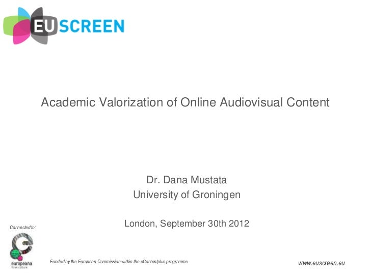 Academic Valorization of Online Audiovisual Content                                                           Dr. Dana Mus...