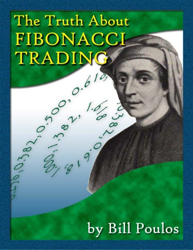 The Truth About Fibonacci Trading 2 The Truth About Fibonacci Trading The truth about Fibonacci levels is that they are us...