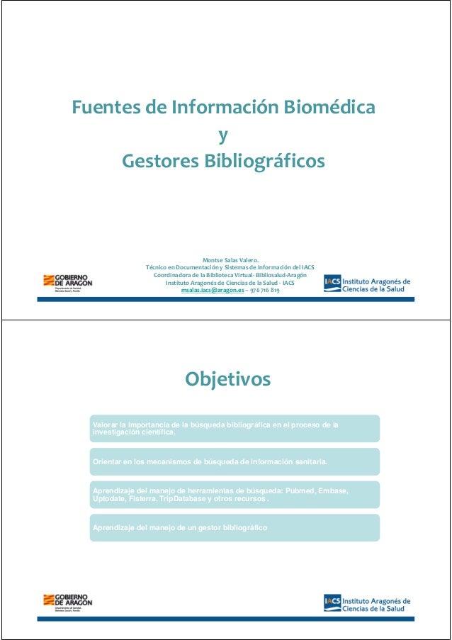 Fuentes de Información Biomédica y Gestores Bibliográficos Montse Salas Valero. Técnico en Documentación y Sistemas de Inf...