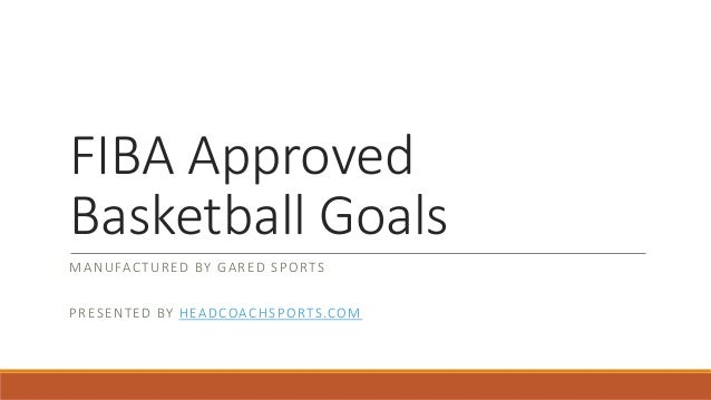 FIBA Approved Basketball Goals MANUFACTURED BY GARED SPORTS PRESENTED BY HEADCOACHSPORTS.COM