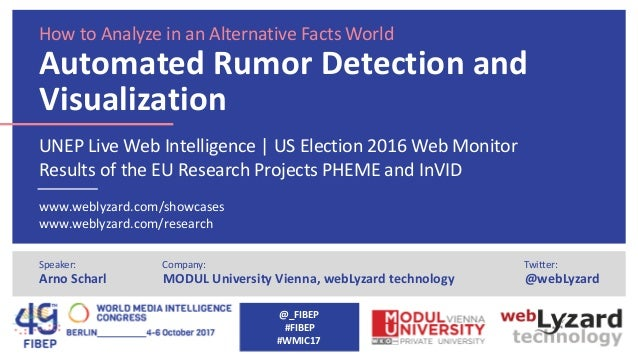 How to Analyze in an Alternative Facts World Automated Rumor Detection and Visualization UNEP Live Web Intelligence | US E...