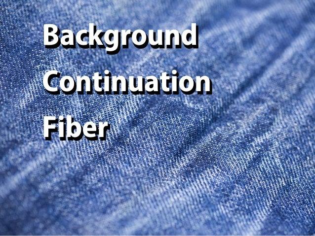 Background Continuation Fiber Background Continuation Fiber