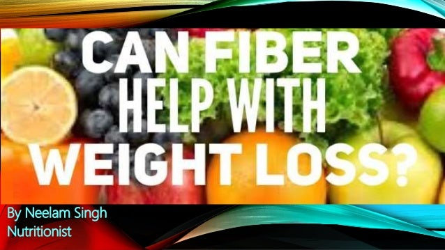 Fiber How Does It Help With Weight Loss