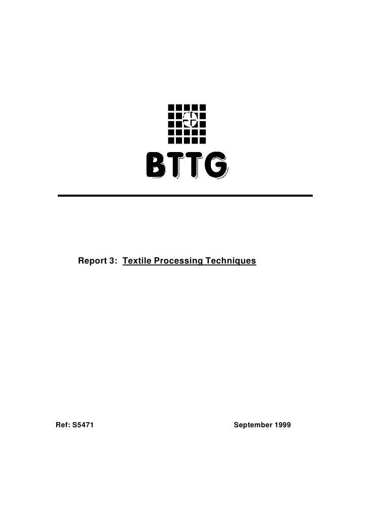 Report 3: Textile Processing Techniques     Ref: S5471                             September 1999