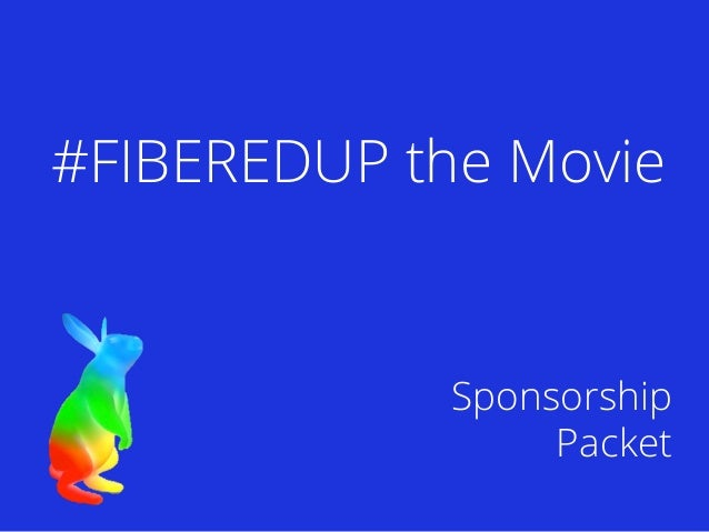 #FIBEREDUP the Movie Sponsorship Packet