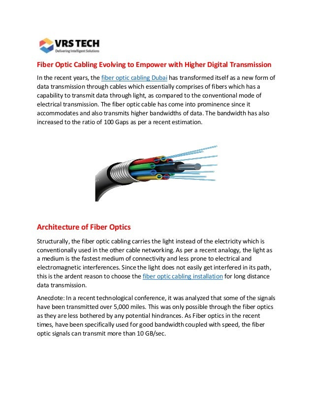 Fiber Optic Cabling Evolving to Empower with Higher Digital Transmission In the recent years, the fiber optic cabling Duba...