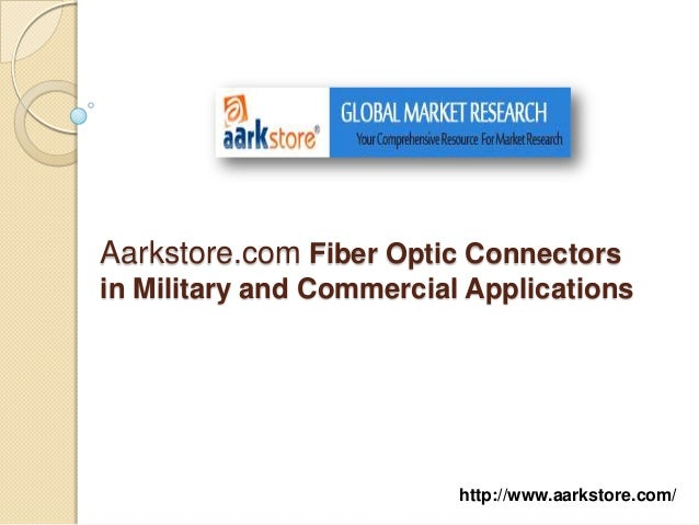 Aarkstore.com Fiber Optic Connectorsin Military and Commercial Applications                          http://www.aarkstore....