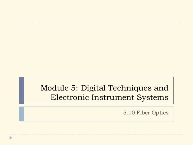 Module 5: Digital Techniques and Electronic Instrument Systems 5.10 Fiber Optics
