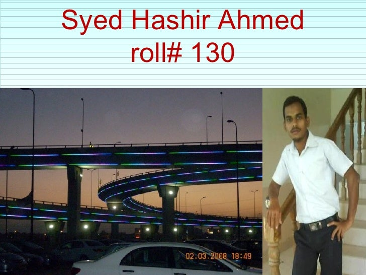 Syed Hashir Ahmed     roll# 130