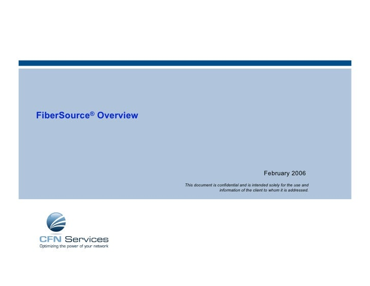 FiberSource® Overview                                                                        February 2006                ...