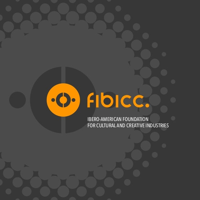 IBERO-AMERICAN FOUNDATION  FOR CULTURAL AND CREATIVE INDUSTRIES