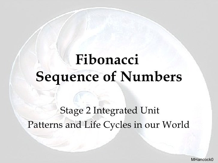 Fibonacci  Sequence of Numbers Stage 2 Integrated Unit Patterns and Life Cycles in our World