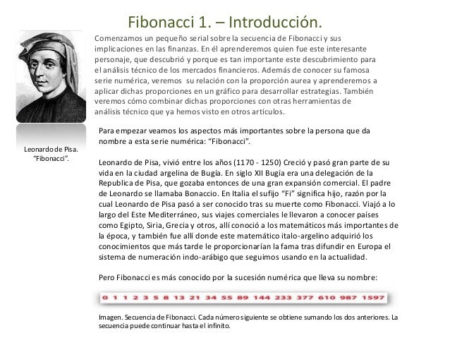 Fibonacci 1. – Introducción.                    Comenzamos un pequeño serial sobre la secuencia de Fibonacci y sus        ...