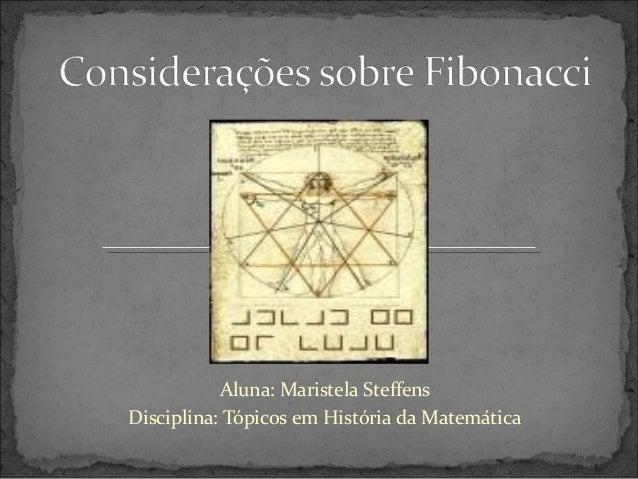 Aluna: Maristela Steffens Disciplina: Tópicos em História da Matemática