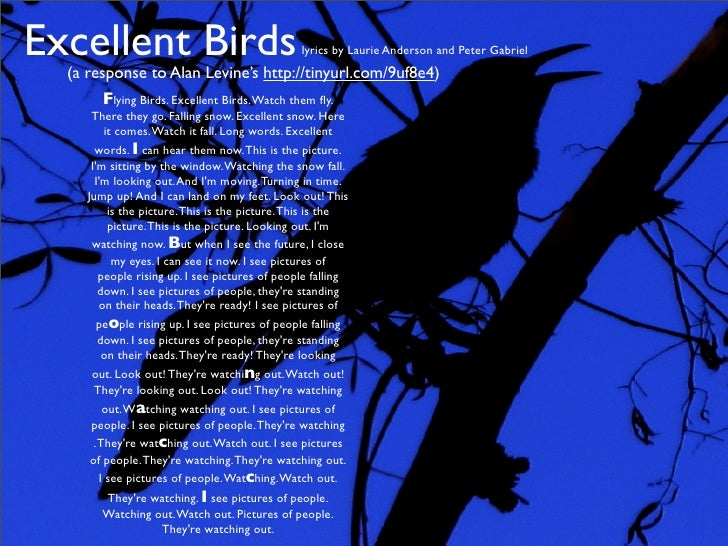 Excellent Birds                                   lyrics by Laurie Anderson and Peter Gabriel   (a response to Alan Levine...
