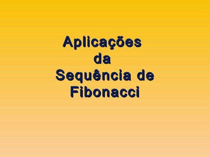 Aplicações  da  Sequência de Fibonacci