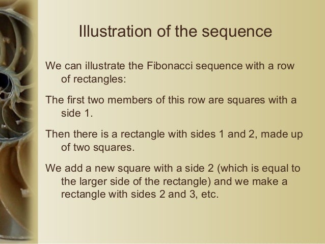 Illustration of the sequence We can illustrate the Fibonacci sequence with a row of rectangles: The first two members of t...
