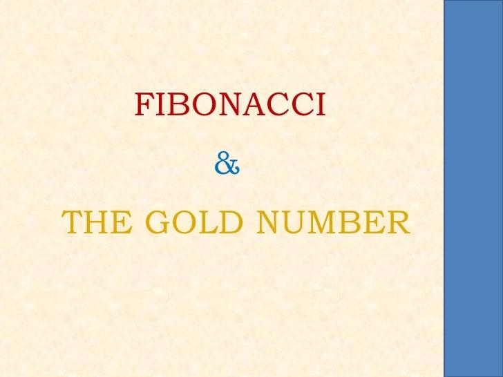 FIBONACCI      &THE GOLD NUMBER