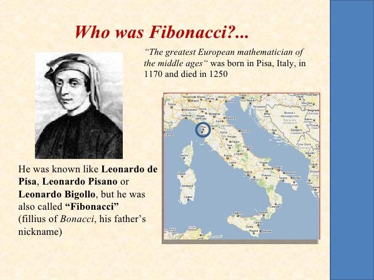 "Who was Fibonacci?...                             ""The greatest European mathematician of                             the ..."