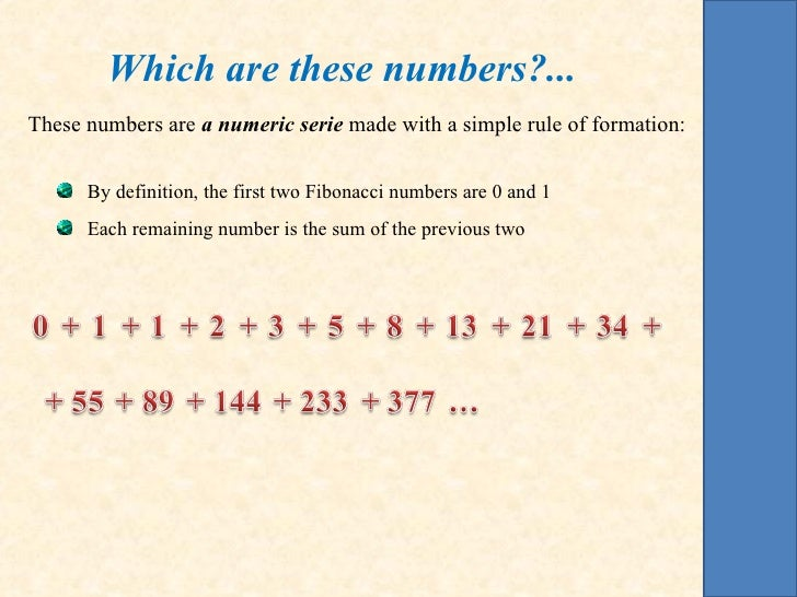 Which are these numbers?...These numbers are a numeric serie made with a simple rule of formation:      By definition, the...