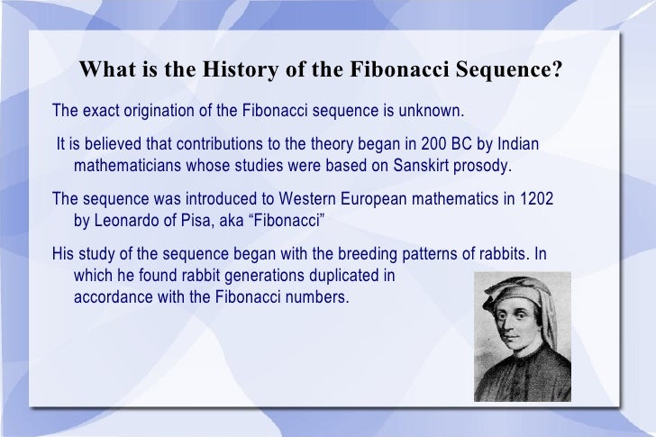 an overview of the math project of fibonacci sequence Fibonacci numbers are claimed to be common in nature for example, the shell of a nautilus being a fibonacci spiral however, this has been disputed with the spiral having a ratio measured between 124 to 143.