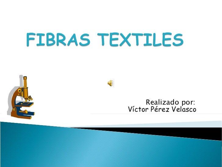 Víctor Pérez Velasco <ul><li>Realizado por:  </li></ul>