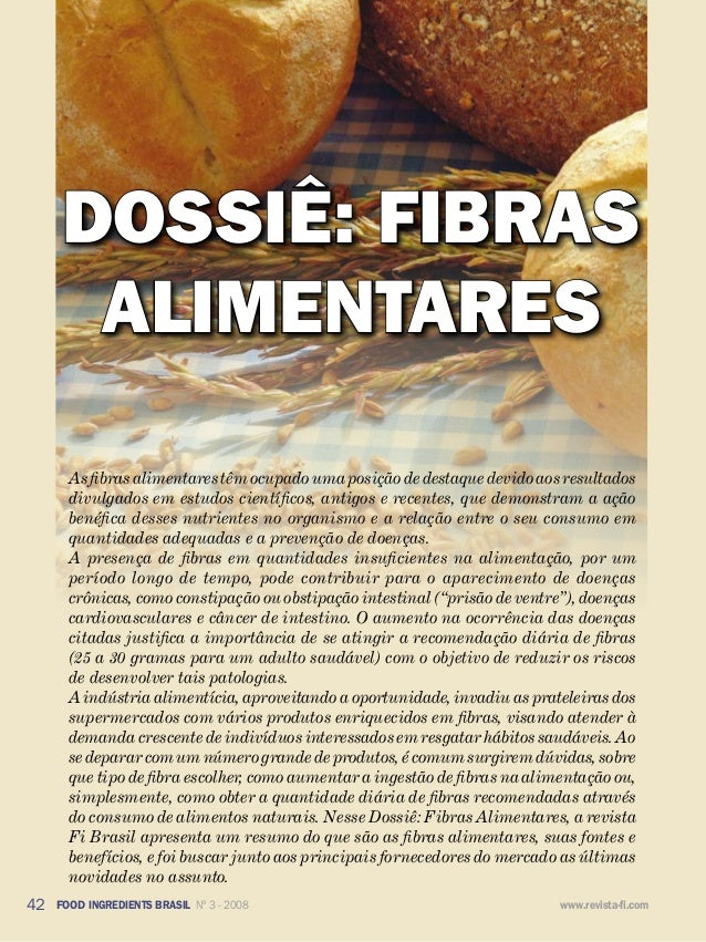 Dossiê fibras alimentares 42 FOOD INGREDIENTS BRASIL Nº 3 - 2008 www.revista-fi.com DOSSIÊ: FIBRAS ALIMENTARES As fibras a...