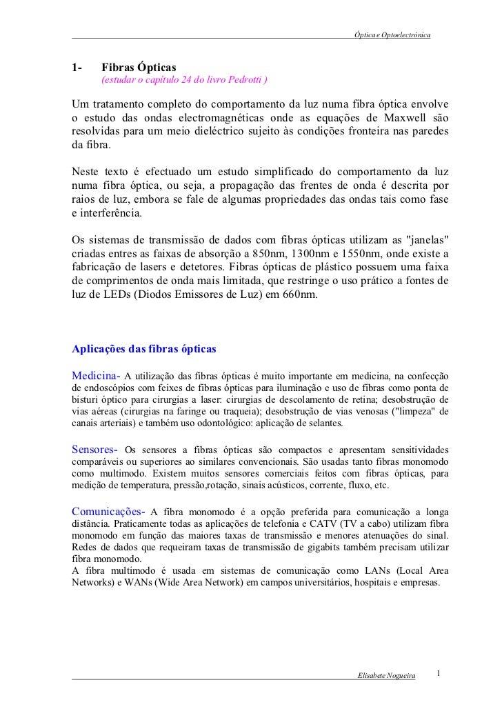 Óptica e Optoelectrónica1-     Fibras Ópticas       (estudar o capítulo 24 do livro Pedrotti )Um tratamento completo do co...
