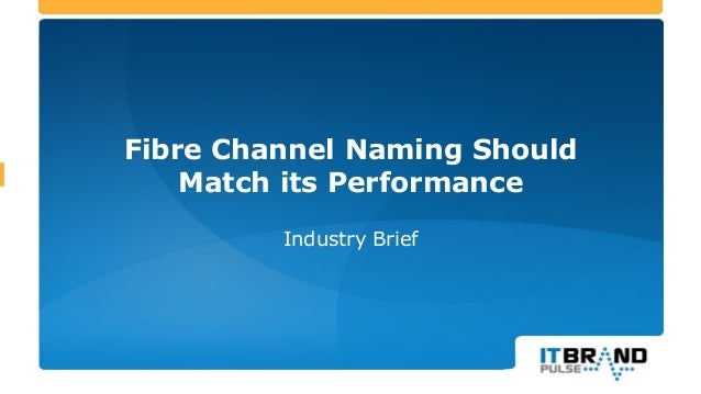 Fibre Channel Naming Should Match its Performance Industry Brief